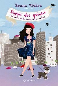 Depois dos Quinze - Bruna Vieira ~ Bebendo Livros