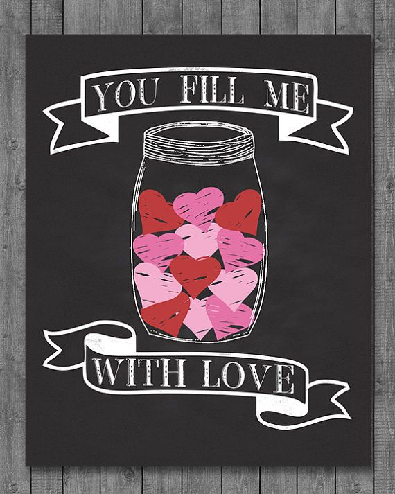 Valentine's Chalkboard Printable - Instant Download - You Fill Me With Love - Mason Jar - 8x10 - 16x20