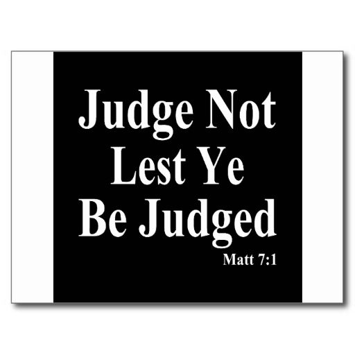 Bible Quotes About Judgemental People. QuotesGram
