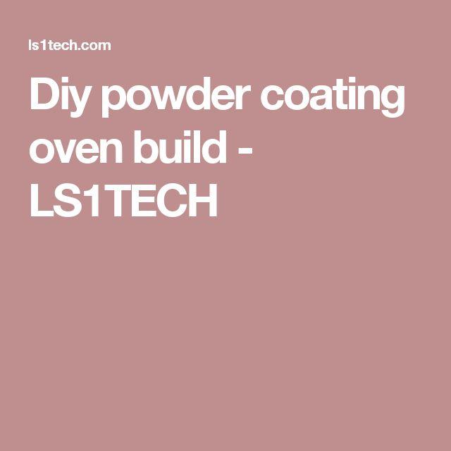 Diy powder coating oven build - LS1TECH