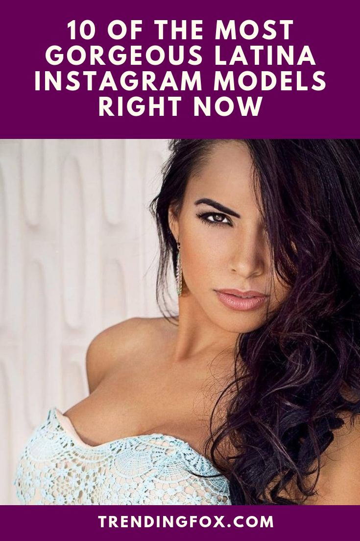 10 Of The Most Gorgeous Latina Instagram Models Right Now