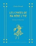 «Les Contes de ma mère l'oie», par Charles Perrault et Harry Clarke.  Éditions Courtes et Longues
