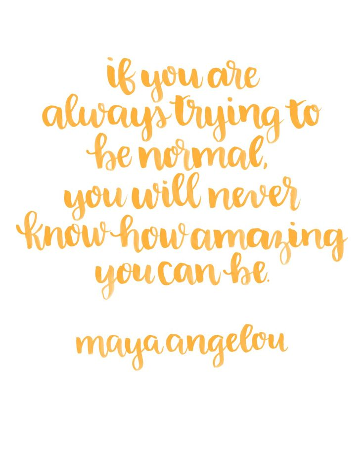 Printable Brush Lettered Inspiration: Being Normal Quote by Maya Angelou | Random Olive