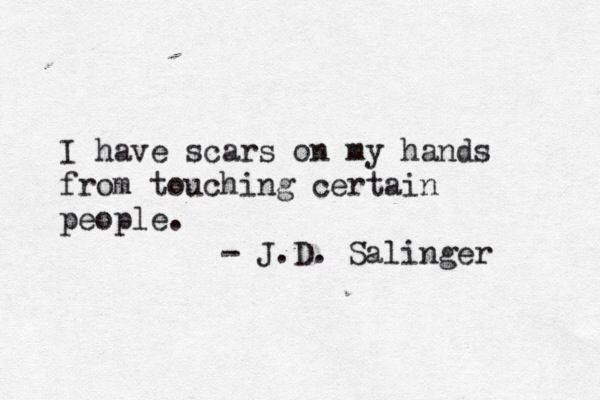 Scars quote from JD Salinger Points to Ponder