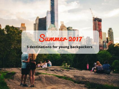5 destinations for young backpackers during Summer 2017 - HostelsClub.com