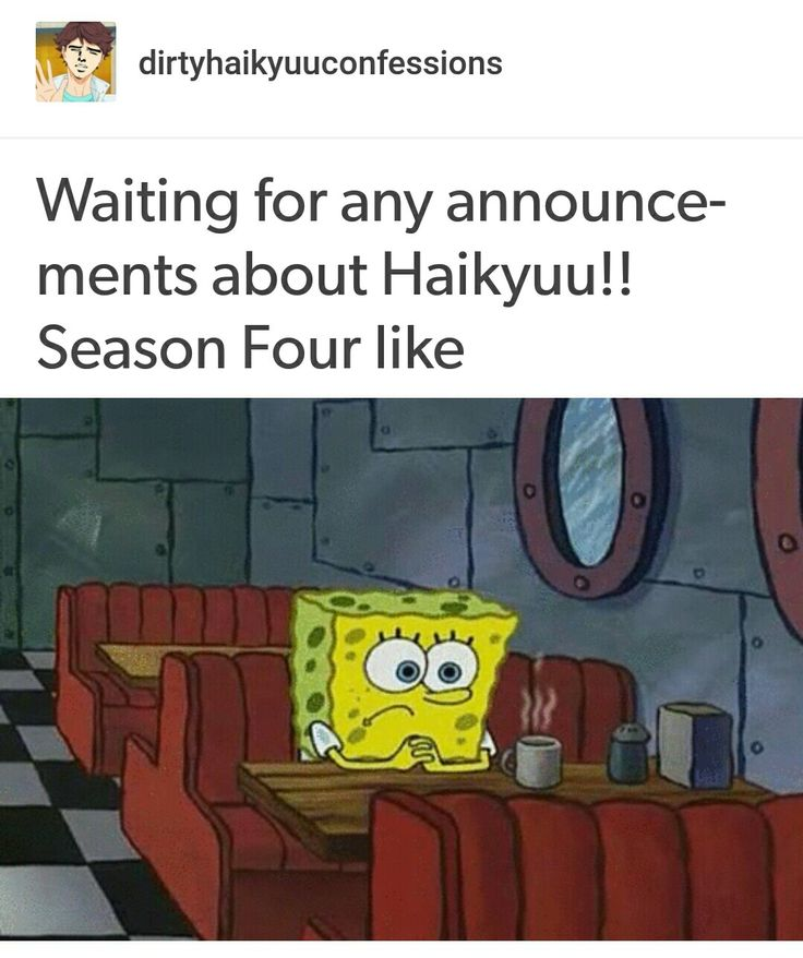 I'm worried guys, fourth season has to come this year, I can't wait anymore. I have to watch the game between Fukurodani and Nekoma, I have to know who's the winner... I need more haikyuu guys, I NEED MORE HAIKYUU