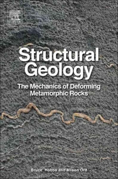 Structural Geology: The Mechanics of Deforming Metamorphic Rocks: Principles