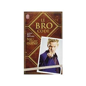 Livre « Le Bro Code » - Glaaad : Soyez fier de vos produits - How I Met Your Mother - #HowIMetYourMother - #Ted - #Barney - #Robin - #Lili - #Marshall - #Legendary