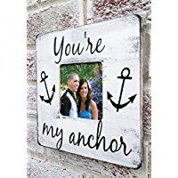 """Nautical wedding decor, nautical home decor, gift for boat lover husband wife, """"You're my Anchor"""" picture photo frame"""