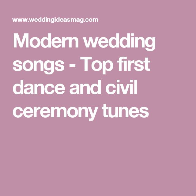 Modern wedding songs - Top first dance and civil ceremony tunes