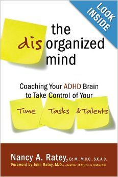 The Disorganized Mind: Coaching Your ADHD Brain to Take Control of Your Time, Tasks, and Talents: