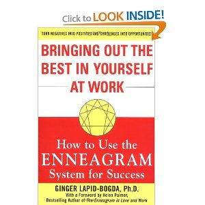 Bringing Out the Best in Yourself at Work: How to Use the Enneagram System for Success, by Ginger Lapid-Bogda #enneagram