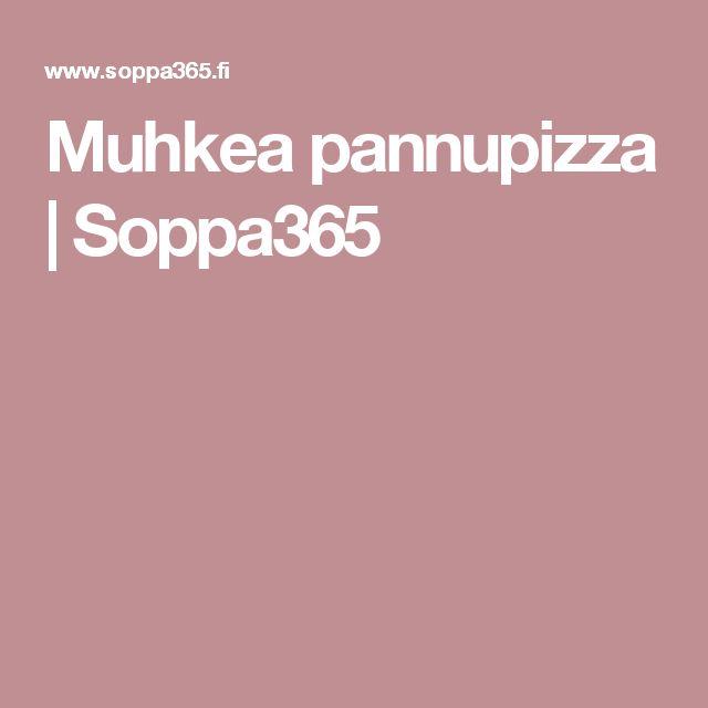 Muhkea pannupizza | Soppa365