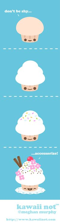 Cupcakes really know how to accessorize. (Kawaii Not Comic)