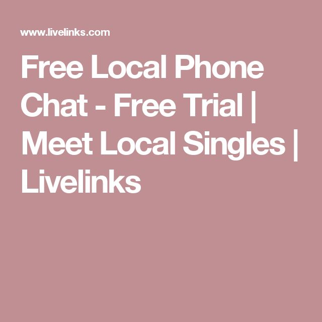 Free trial phone dating chat