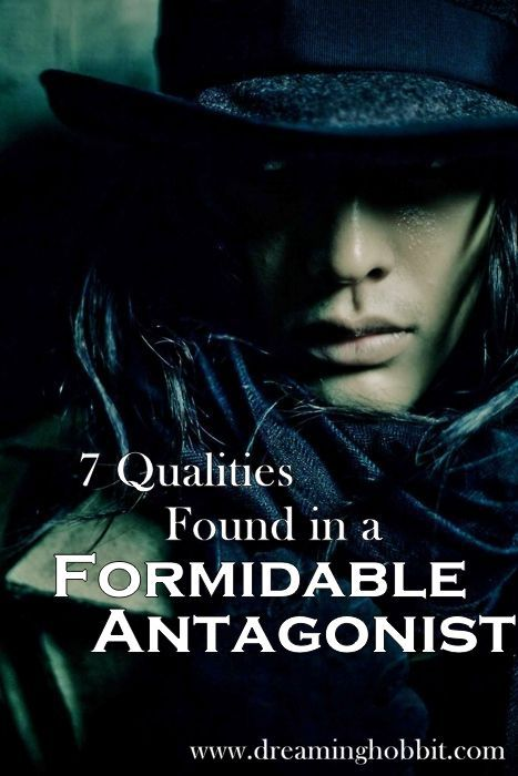 7 Qualities Found in a Formidable Antagonist | www.dreaminghobbit.com