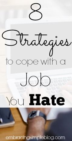 Hate Your Job? 8 Strategies For How To Cope With A Job You Hate!