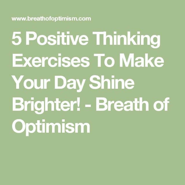 5 Positive Thinking Exercises To Make Your Day Shine Brighter! - Breath of Optimism