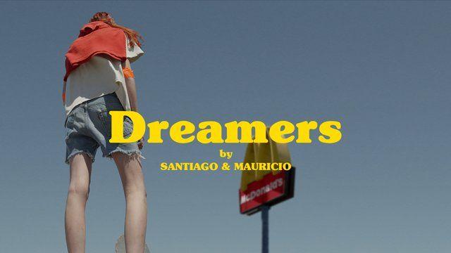 DREAMERS by SANTIAGO & MAURICIO