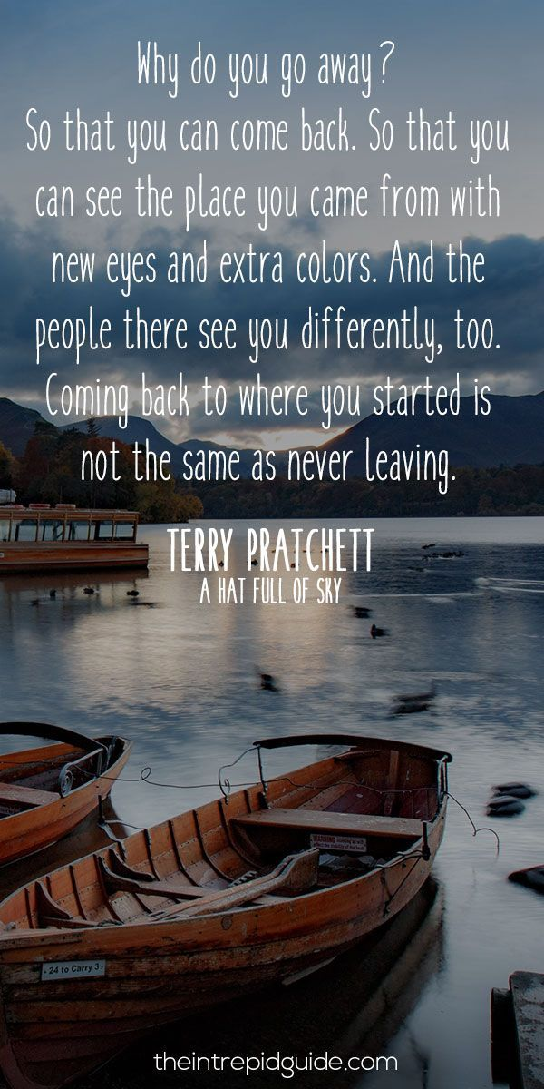 Wow. So very true. This trip I'm finally seeing that the act of traveling is just as important as coming home.