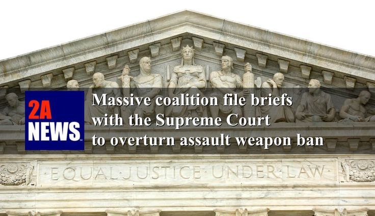 Massive coalition file briefs with the Supreme Court to overturn assault weapon ban.  A massive coalition of 21 state attorney generals, 34 law enforcement groups, the NRA, and others filed briefs on Friday asking the Supreme Court to overturn assault weapon ban.  https://2anews.us/?p=6678  #Assault_Weapons_Ban, #Gun_Rights_Groups, #National_Rifle_Association, #State_Attorney_Generals, #Supreme_Court, #The_Second_Amendment, #Assault_Weapons_Large_Capacity_Magazines, #La