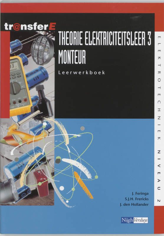 Theorie elektriciteitsleer 3 Monteur Leerwerkboek  Theorie elektriciteitsleer 3 Monteur Leerwerkboek. (9789042517226). Auteur: J. Feringa S.J.H. Frericks J. den Hollander H. Frericks. Uitgever: ThiemeMeulenhoff bv. Taal: Nederlands. Lengte: 364 pagina's. Uitvoering: Paperback  EUR 63.30  Meer informatie