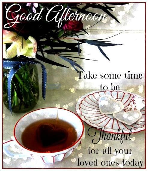 Good Afternoon Take Time To Be Thankful