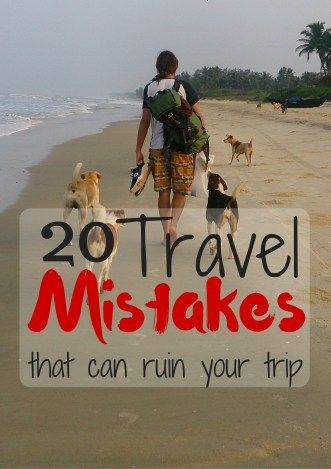 20 Travel Mistakes That Can Ruin Your Trip by Drifter Planet: