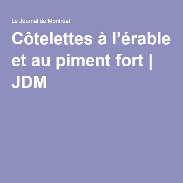 Côtelettes à l'érable et au piment fort | JDM