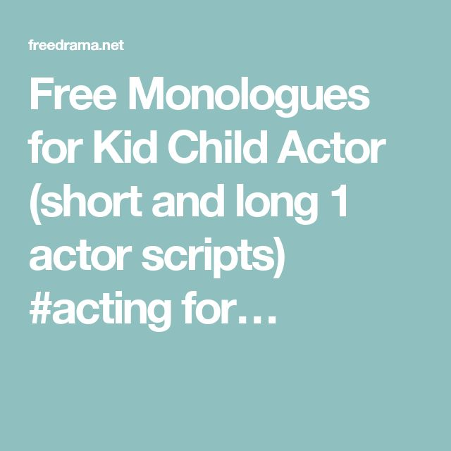 Free Monologues for Kid Child Actor (short and long 1 actor scripts) #acting for…