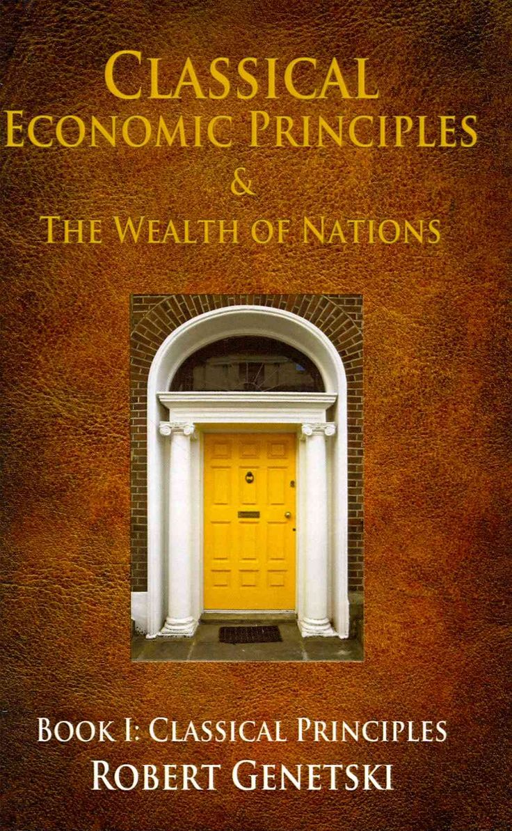 Classical Economic Principles & the Wealth of Nations: Book I: Classical Principles