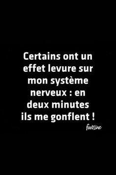 Certains ont un effet levure sur mon système nerveux : en deux minutes, ils me gonflent ! - #quotes, #citations, #pixword