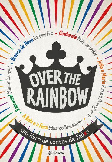 Over The Rainbow  - Um Livro de Contos de Fadxs