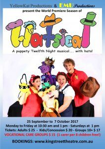 HATSICAL  The Musical  25 September  7 October 2017  Monday to Friday 10:30 am and 1 pm   Saturdays and Monday Labour Day Public Holiday 1 pm only  HATSICAL  WORLD PREMIER SEASON AT THE KING STREET THEATRE  From the world of the Meowalot Kids Club where puppets and people hang out HATSICAL is a riotous new puppety musical. Based on Shakespeares romantic comedy Twelfth Night the puppets use a large box of hats to create the characters and storyline in a simplified musical theatre style. A…