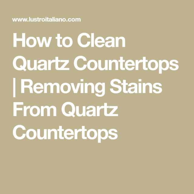 How To Clean Quartz Countertops | Removing Stains From Quartz Countertops