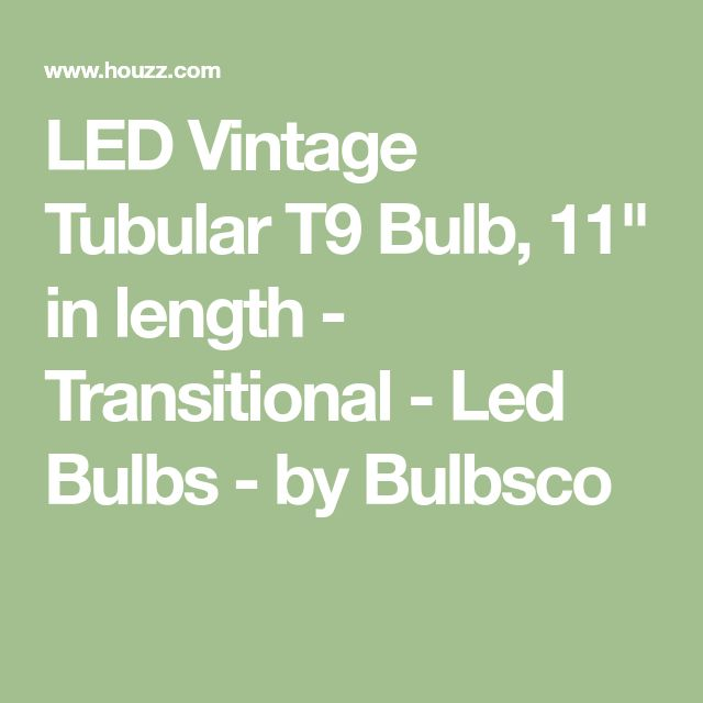"""LED Vintage Tubular T9 Bulb, 11"""" in length - Transitional - Led Bulbs - by Bulbsco"""