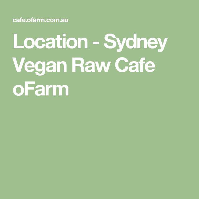 Location - Sydney Vegan Raw Cafe oFarm