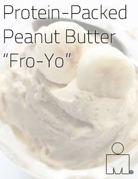"Peanut Butter ""Fro-Yo."" This healthy dessert makes the perfect evening snack for when your muscles need protein the most."