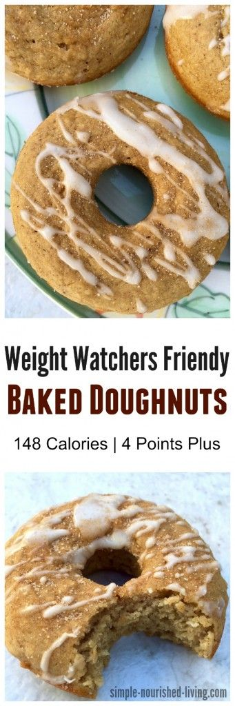 Weight Watchers Baked Doughnuts Points Plus Value 4. Easy. Healthy. Delicious. http://simple-nourished-living.com/2015/10/baked-doughnuts-for-weight-watchers/  I'm making these this weekend!!