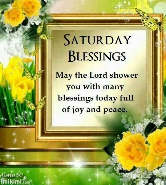 Saturday Blessing Saturday Quotes Saturday Quotes Saturday