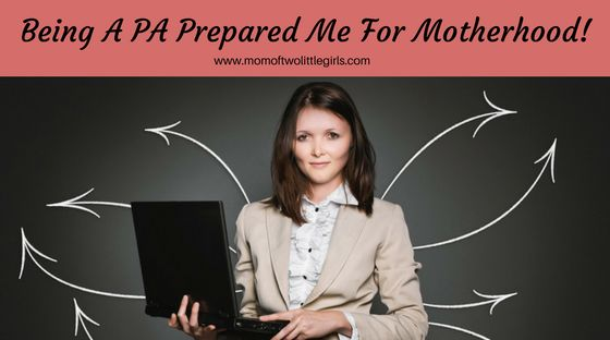 Did my former life as a PA prepare me for motherhood?