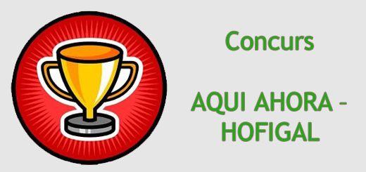 Concurs AQUI AHORA – HOFIGAL, ediția 22