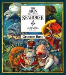 (Own) The Sign of the Seahorse by Graeme Base