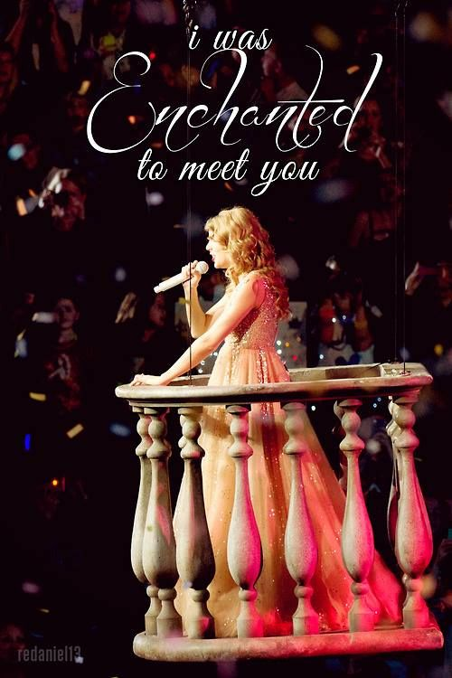 """Enchanted"" - Taylor Swift. I like a lot of her songs, but this one is my favorite. <3"