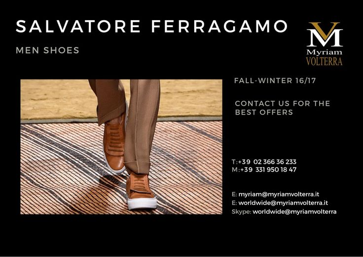 PRE ORDER- SALVATORE FERRAGAMO FALL WINTER 16/17 MEN SHOES at Myriam Volterra Luxury Buying Office! Contact us to know our latest and best discounts according to your specific requirements and quantities