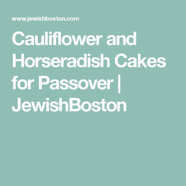 Cauliflower and Horseradish Cakes for Passover   JewishBoston