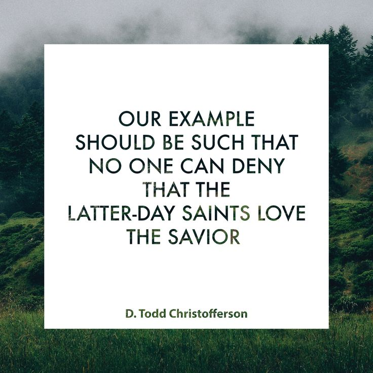 "Elder D. Todd Christofferson: ""Our example should be such that no one can deny that the Latter-day Saints love the Savior."" #lds #quotes"