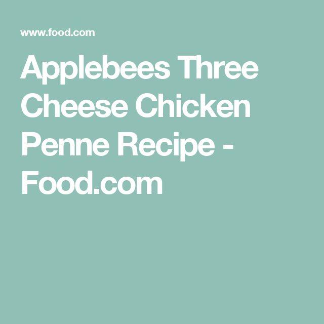 Applebees Three Cheese Chicken Penne Recipe - Food.com