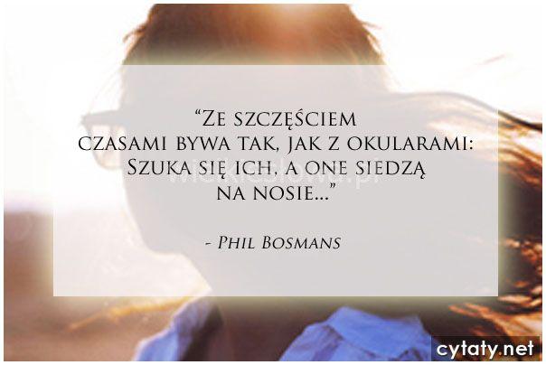 Ze szczęściem bywa czasami tak, jak... #Bosmans-Phil,  #Szczęście