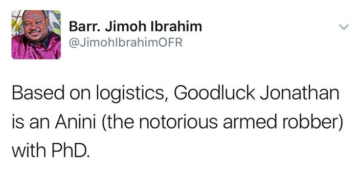 """See reply Jimoh Ibrahim got when he tweeted """"based on logistics GEJ is a thief"""" http://ift.tt/2pcukte"""